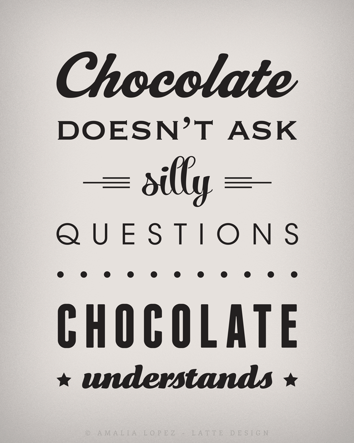 chocolate-doesnt-ask-silly-questions-chocolate-understands-cream